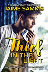 Thief in the Light: Bed, Breakfast, and Beyond: Book One Kindle Edition