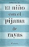El niño con el pijama de rayas (Novela) (Spanish Edition)