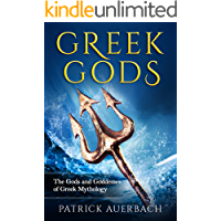 Greek Gods: The Gods and Goddesses of Greek Mythology (Ancient Greece History Books)