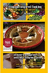 Ethiopian-inspired Cooking, Vegetarian Specialties: An American approach to Ethiopian Cuisine Kindle Edition