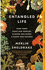 Entangled Life: How Fungi Make Our Worlds, Change Our Minds & Shape Our Futures Kindle Edition