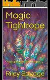 Magic Tightrope: Original Poetry and musings