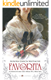 La Favorita (Novela histórica) (Spanish Edition)