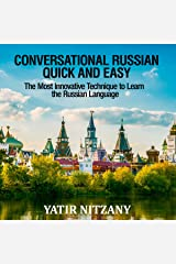 Conversational Russian Quick and Easy: The Most Innovative Technique to Learn the Russian Language Audible Audiobook