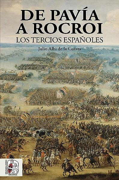 De Pavía a Rocroi: Los tercios españoles (Historia de España nº 2) eBook: Albi de la Cuesta, Julio: Amazon.es: Tienda Kindle