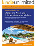 Mallorca 2030 - Erfolgreiche Wohn- und Ferienvermietung auf Mallorca: Risikovermeidung bei ungewisser Rechtslage für deutsche Nichtresidenten