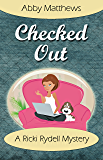 Checked Out (A Ricki Rydell Mystery Book 1)