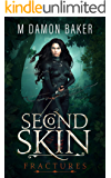 Second Skin: Fractures: A litRPG Adventure (Second Skin Book 1)
