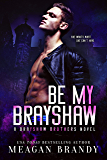 Be My Brayshaw (English Edition)
