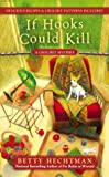 If Hooks Could Kill (A Crochet Mystery)