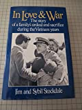 In Love & War, the Story of a Family's Ordeal and Sacrifice During the Vietman Years