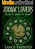 Zodiac Lovers Book 2: Taurus, Gemini, Cancer
