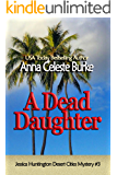 A Dead Daughter (Jessica Huntington Desert Cities Mystery Book 3)