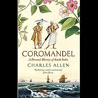 Coromandel: A Personal History of South India (English Edition)