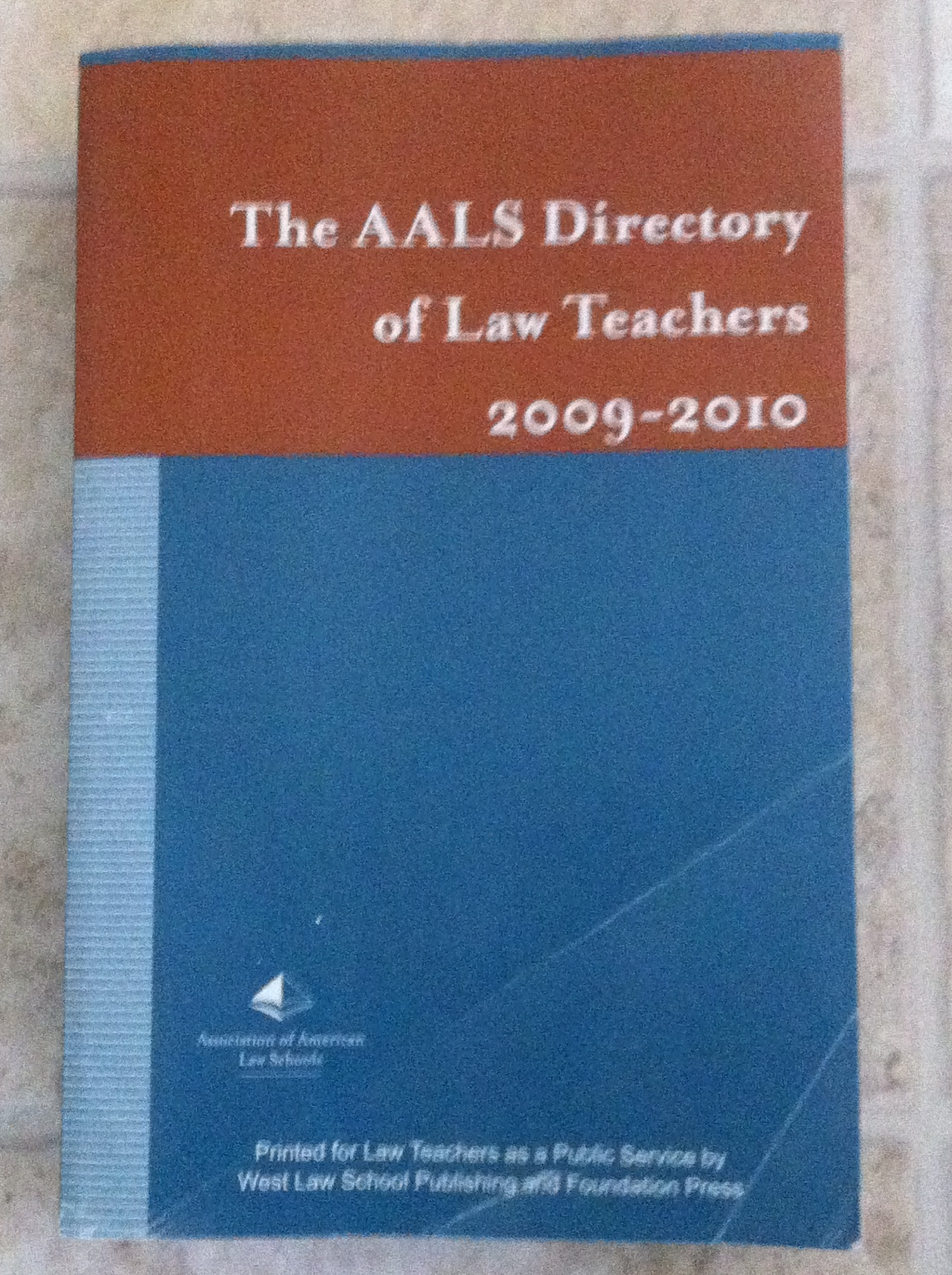 AALS Directory of Law Teachers 2009-2010: West Thomson