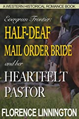 Half-Deaf Mail Order Bride And Her Heartfelt Pastor (A Western Historical Romance Book) (Evergreen Frontier) Kindle Edition