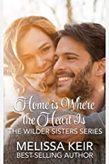 Home is Where the Heart is: The Wilder Sisters Kindle Edition