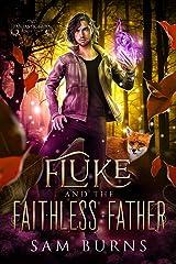 Fluke and the Faithless Father (The Fantastic Fluke Book 2) Kindle Edition