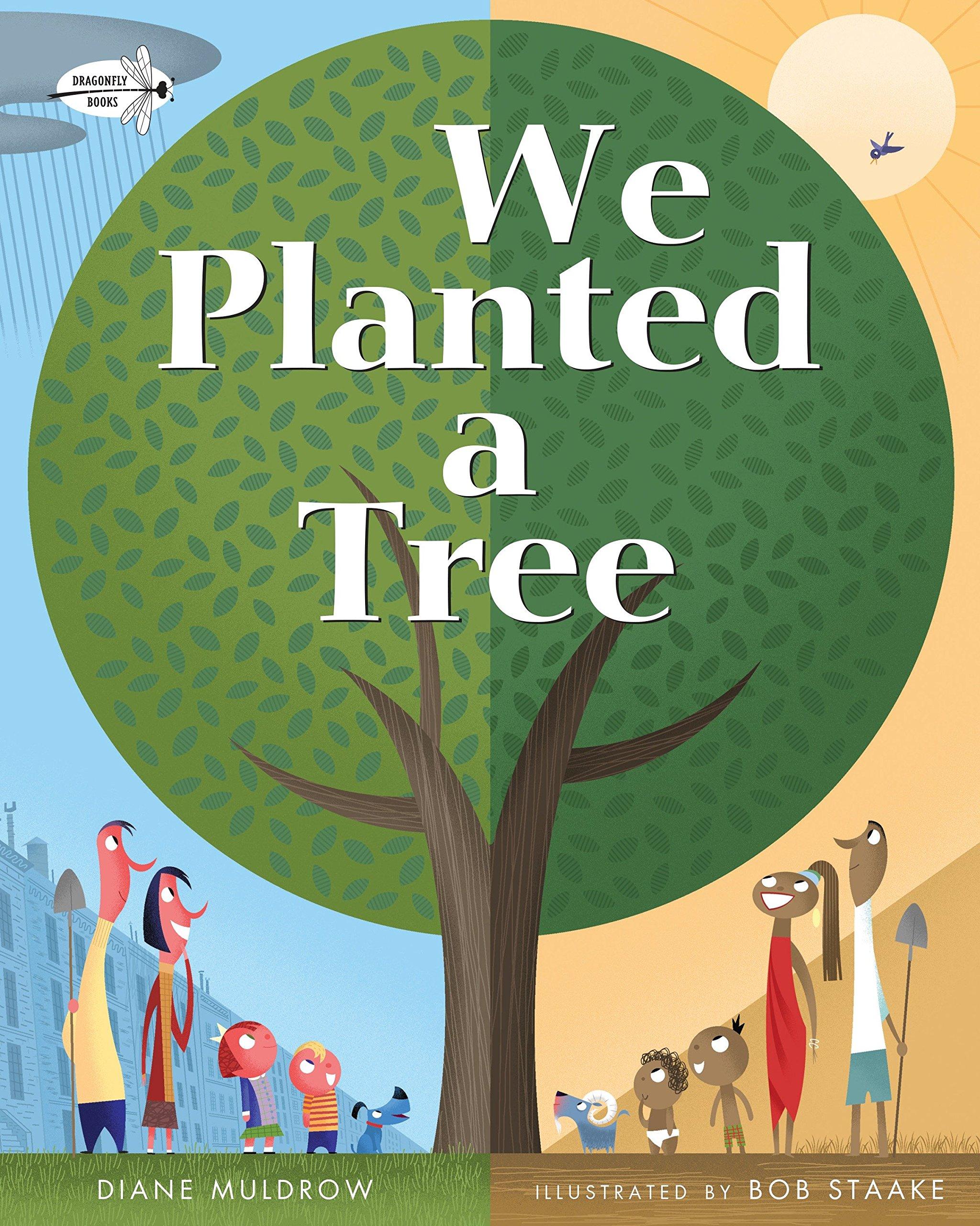 We Planted a Tree: Muldrow, Diane, Staake, Bob: 9780553539035: Amazon.com:  Books