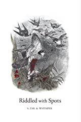 Riddled with Spots Kindle Edition