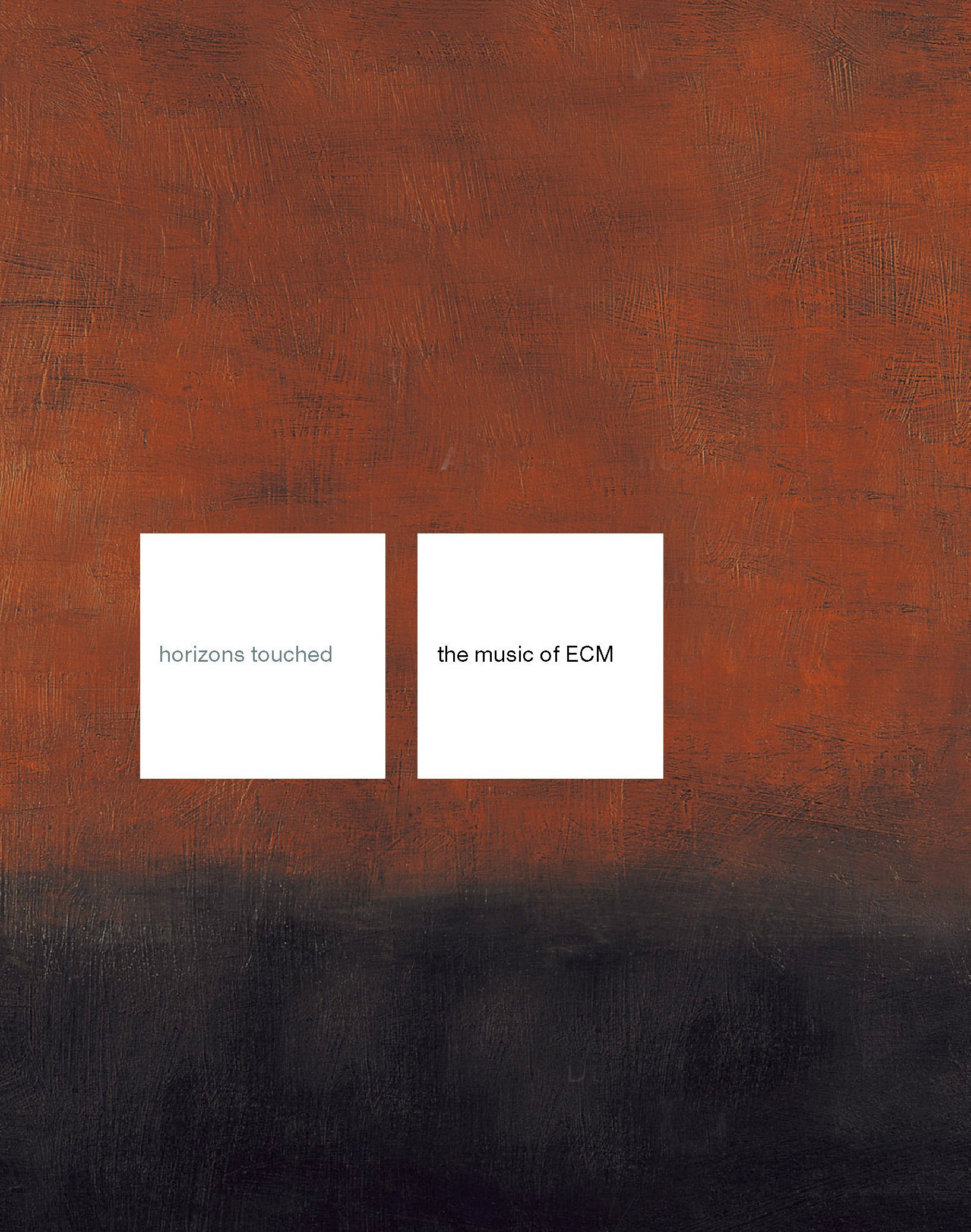Horizons Touched: The Music of ECM by Brand: Granta UK