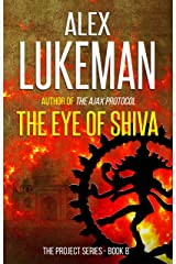 The Eye of Shiva (The Project Book 8) Kindle Edition