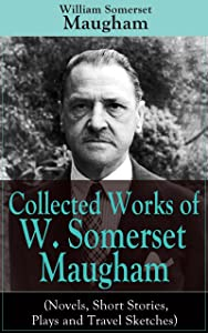 "Collected Works of W. Somerset Maugham (Novels, Short Stories, Plays and Travel Sketches): A Collection of 33 works by the prolific British writer, author ... Moon and the Sixpence"" and ""The Magician"""