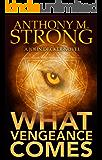 What Vengeance Comes (John Decker Series Book 2)