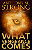 What Vengeance Comes (John Decker Series Book 2)