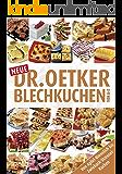 Neue Blechkuchen von A-Z: Von Apfel-Bienstich bis Zwieback-Streuselkuchen (A-Z Reihe)