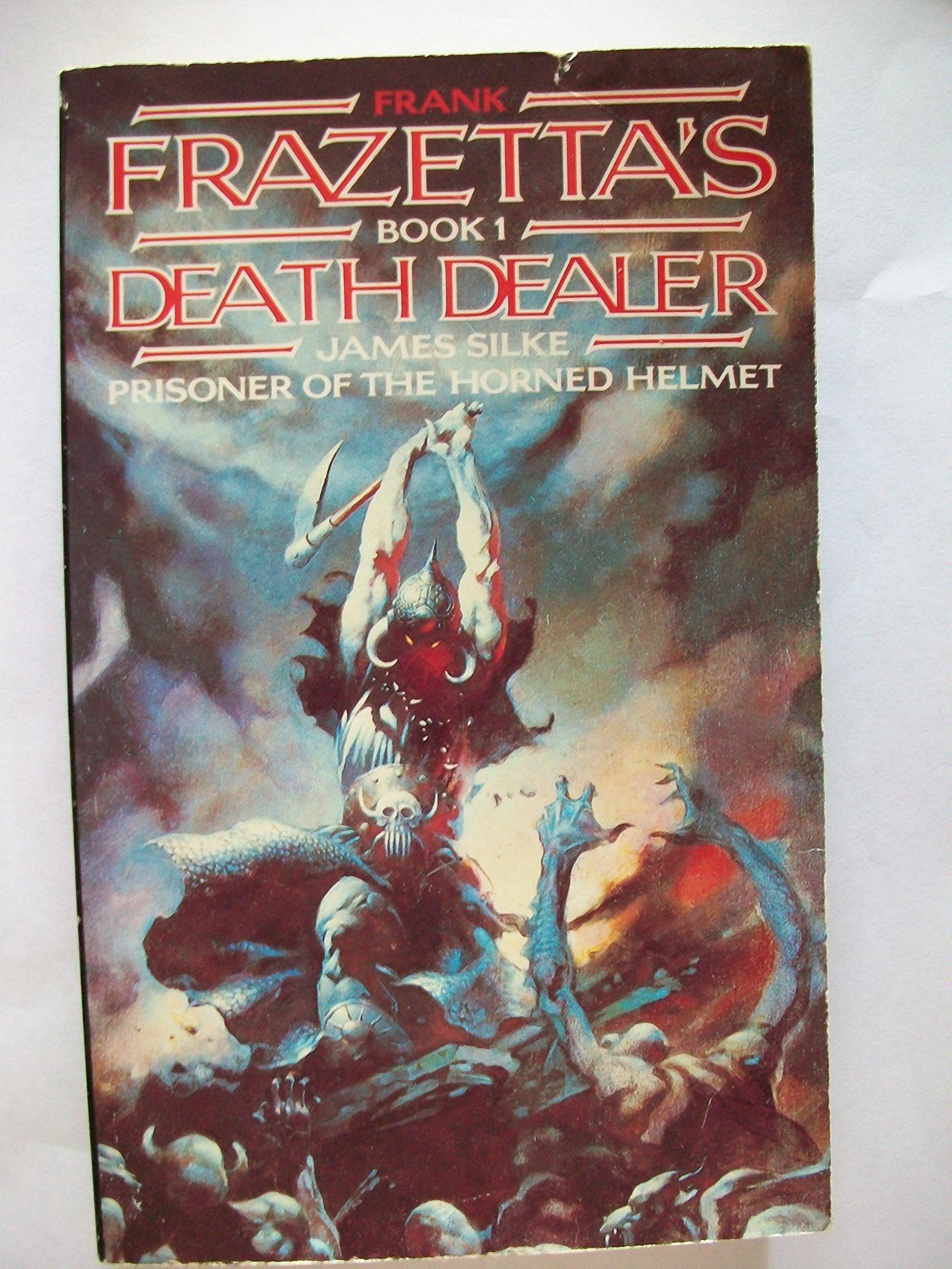 Prisoner of the Horned Helmet (Frank Frazetta's death dealer series):  Amazon.co.uk: James Silke: 9780586070178: Books