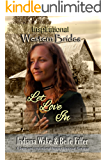 Let Love In (Inspirational Western Brides Book 4)