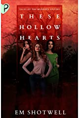These Hollow Hearts: Tales of the Murphey Sisters Kindle Edition