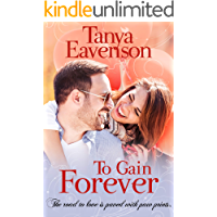 To Gain Forever: A Novella (Gaining Love Book 4)