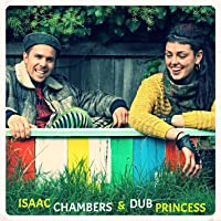 Isaac Chambers & Dub Princess