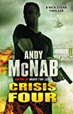Crisis Four: (Nick Stone Thriller 2)