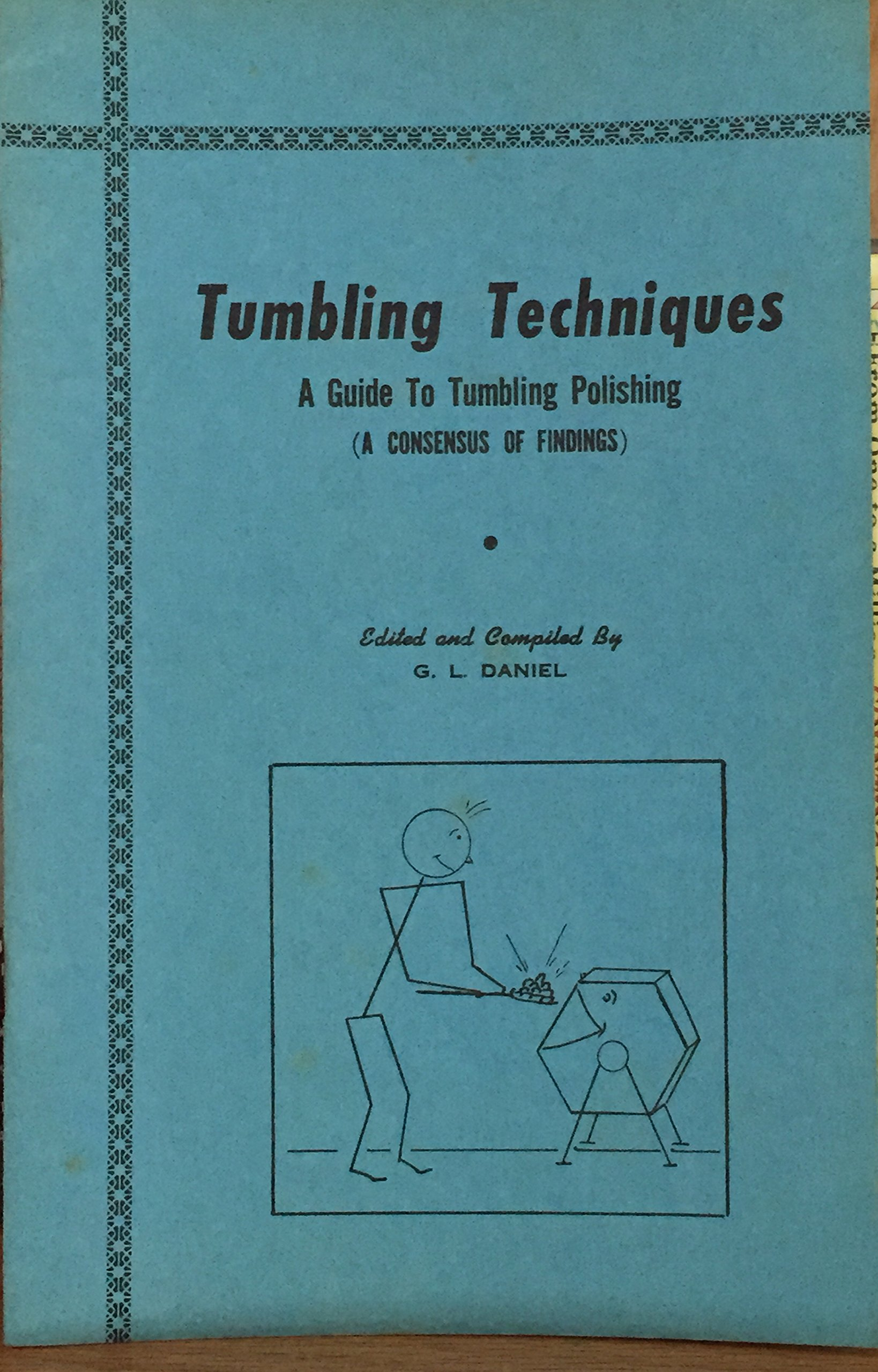Tumbling Techniques : A Guide to Tumbling Polishing (A Consensus of Findings)
