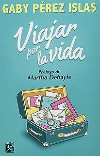Viajar por la vida (Spanish Edition)