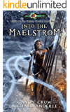 Into The Maelstrom: Age Of Magic - A Kurtherian Gambit Series (Tales of the Feisty Druid Book 7)