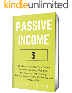 Amazon passive income 25 proven business ideas for anyone to passive income 2018 40 ideas to launch your online business including blogging fandeluxe Gallery
