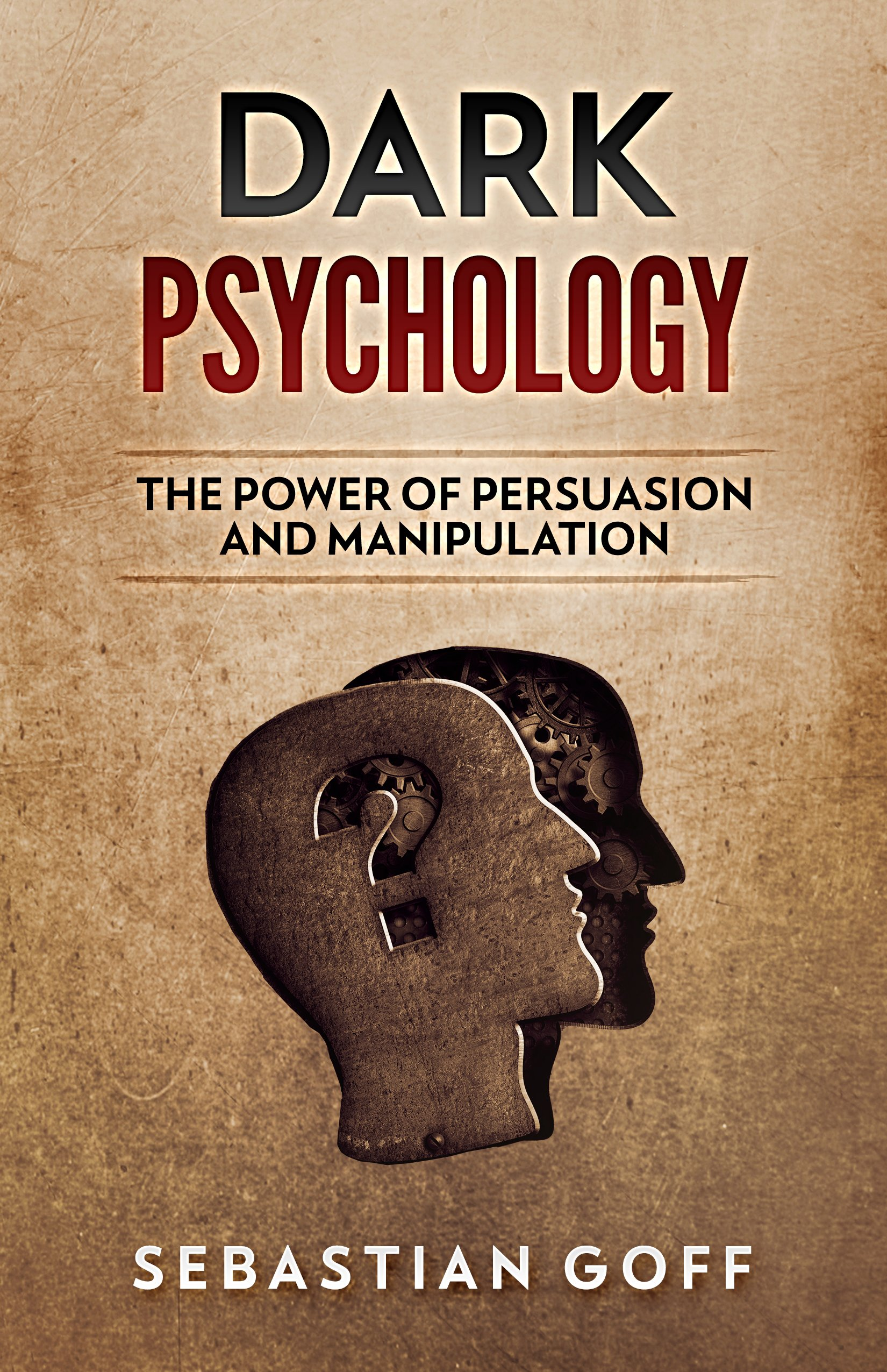 Dark Psychology  The Power Of Persuasion And Manipulation  English Edition