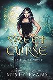 Sweet Curse: Kali Sweet Series, Book 4 (Kali Sweet Urban Fantasy Series)