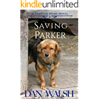 Saving Parker (A Forever Home Novel Book 3)