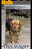 Saving Parker (A Forever Home Novel Book 3) (English Edition)