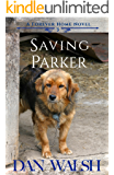Saving Parker (A Forever Home Novel Book 3)