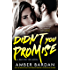 Didn't You Promise (A Bad for You Novel Book 2)