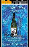 The Jackson Case (A Markham Sisters Cozy Mystery Novella Book 10)