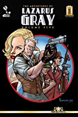 The Adventures of Lazarus Gray Volume Five Kindle Edition