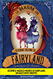 La bambina che divenne la Regina di Fairyland
