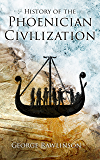 History of the Phoenician Civilization (English Edition)